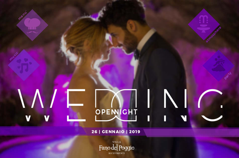 Wedding Open Night – 26 Gennaio 2019